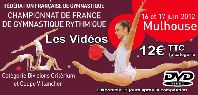 DVD VIDEO MULHOUSE 2012 : Championnats de France DC et Coupe Villancher - Gymnastique Rythmique