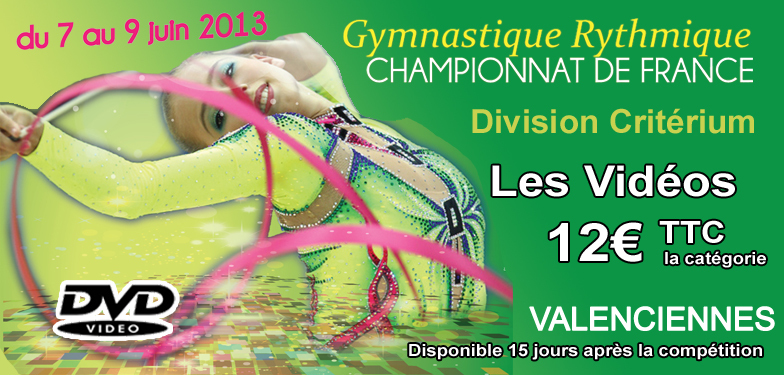 DVD VIDEO VALENCIENNES 2013 : Championnats de France DC et Coupe Villancher - Gymnastique Rythmique