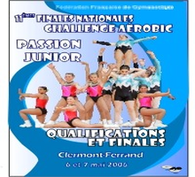 DVD des Finales Nationales des Challenges Passion JUNIOR - Clermont-Ferrand les 6 et 7 mai 2006
