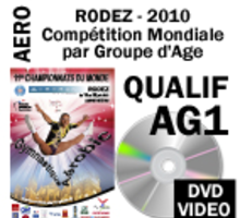 AG1 3 DVD QUALIF INDIVIDUAL WOMEN INDIVIDUAL MEN MIXED PAIR TRIO GROUP 4th WORLD AGE GROUP COMPETITIONS  RODEZ 2010