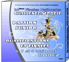 DVD des Finales Nationales Challenge Passion JUNIOR - Rodez 2005